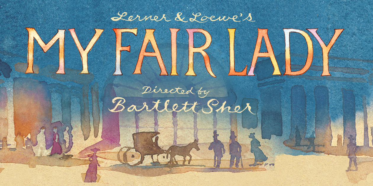 My Fair Lady on Broadway - Lincoln Center Theater